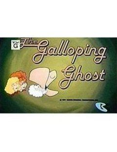 The Galloping Ghost