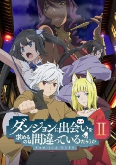 Is It Wrong to Try to Pick Up Girls in a Dungeon? II